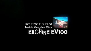 Download Eachine EV100 - Inside Goggles View - Realtime FPV Feed Video