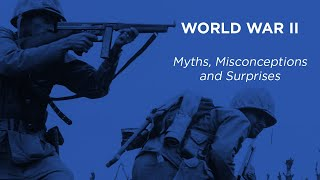 Download World War II Myths, Misconceptions and Surprises Video