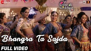 Download Bhangra Ta Sajda - Full Video | Veere Di Wedding | Kareena, Sonam, Swara, Shikha | Neha Kakkar Video