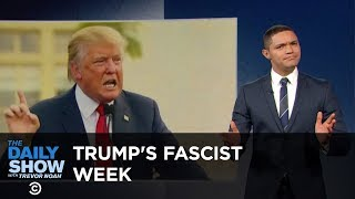 Download Donald Trump's Fascist Week: The Daily Show Video