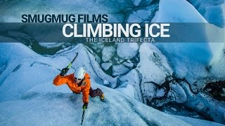 Download Climbing Ice - The Iceland Trifecta Video
