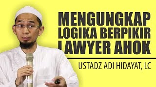 Download Ustadz Adi Hidayat Ungkap Logika Berpikir Lawyer Ahok Soal ″Pakai″ Al-Maidah 51 Video