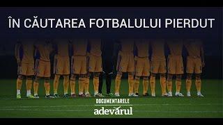 Download DOCUMENTAR În căutarea fotbalului pierdut Video