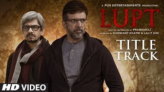 Download LUPT Title Track (Video)   Jaaved Jaaferi   Vijay Raaz   Karan Aanand   Prabhuraj Video
