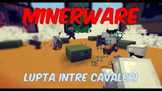 Download Lupta intre CAVALERI | Minerware Video