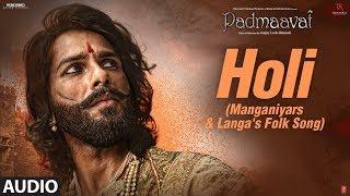 Download Padmaavat: Holi (Manganiyars & Langa's folk song) Audio Deepika Padukone Shahid Kapoor Ranveer Singh Video