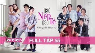 Download GẠO NẾP GẠO TẺ - Tập 55 - FULL | Phim Gia Đình Việt 2018 Video