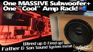 Download One MASSIVE Subwoofer + One ″COOL″ Amp Rack Wired up & Fired Up - Father & Son Sound System 2 Video
