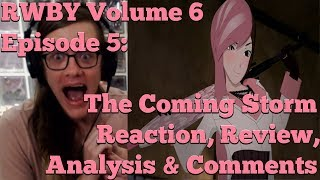 Reading (Some Of) Your Terrible RWBY Volume 6 Hot Takes (Episodes 11