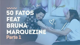 Download 50 Fatos Feat Bruna Marquezine - Parte 1  Tag  Video