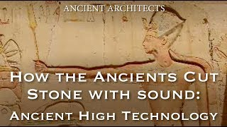Download How the Ancients Cut Stone with Sound - Lost High Technology Explained | Ancient Architects Video