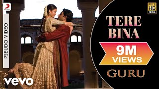 Download Tere Bina - Official Audio Song | Guru | Chinmayi | A.R. Rahman | Gulzar Video