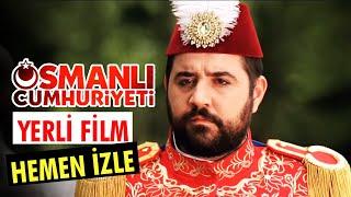 Download Osmanlı Cumhuriyeti - Tek Parça Film (Yerli Komedi Film) Avşar Film Video