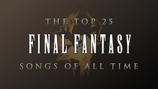 Download The Top 25 Final Fantasy Songs of All Time Video