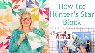 Download Hunter's Star Quilt Block - Classic & Vintage Quilt Series - Fat Quarter Shop Video