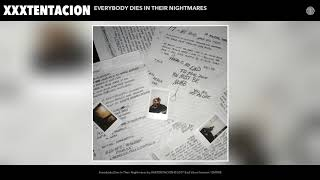 Download XXXTENTACION - Everybody Dies In Their Nightmares (Audio) Video