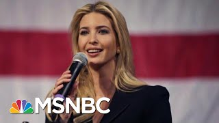 Download Report: Ivanka Trump Used Private E-Mail For Government Business   The Last Word   MSNBC Video