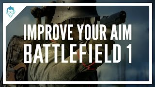 Download Battlefield 1: Aim Tips / Guide / Settings for Console Video