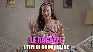 Download LE RAGAZZE: i tipi di COINQUILINE Video