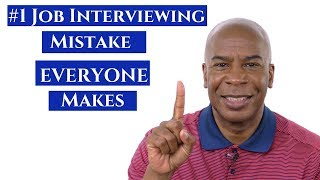Download #1 JOB INTERVIEWING MISTAKE EVERYONE MAKES (AND HOW TO AVOID IT) Video