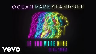 Download Ocean Park Standoff - If You Were Mine (Audio Only) ft. Lil Yachty Video