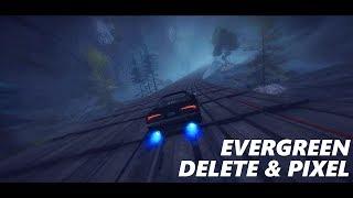 Download DeLeTe ft. Pixel - Evergreen Video