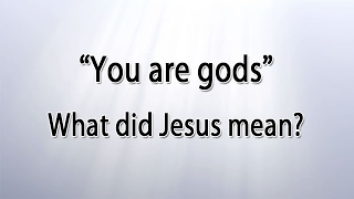 Download ″You are gods″ - What did Jesus mean? Video