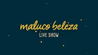 Download Maluco Beleza LIVESHOW - Solange F Video