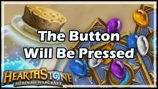 Download [Hearthstone] The Button Will Be Pressed Video