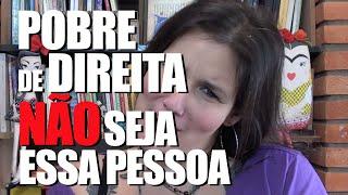 Download POBRE DE DIREITA: NÃO SEJA ESSA PESSOA Video