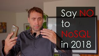 Download Say NO to NoSQL in 2018! Video