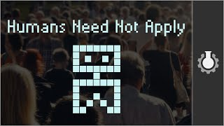 Download Humans Need Not Apply Video