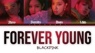 Download BLACKPINK - 'FOREVER YOUNG' LYRICS (Color Coded Eng/Rom/Han) Video