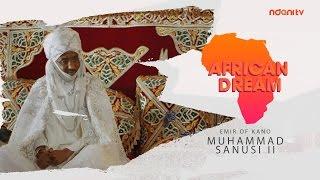 Download AFRICAN DREAM - HRH MUHAMMAD SANUSI II , EMIR OF KANO Video