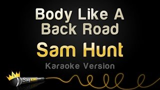 Download Sam Hunt - Body Like A Back Road (Karaoke Version) Video