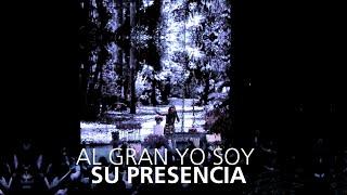 Download Al Gran Yo Soy - Su Presencia - Él Video