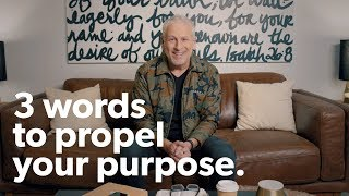 Download 3 Words To Propel Your Purpose - Louie Giglio Video