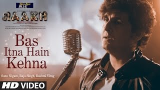 Download Bas Itna Hain Kehna Video Song | Raakh | Sonu Nigam | Vir Das, Richa Chadha & Shaad Randhawa Video