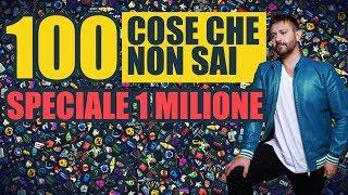 Download 100 COSE CHE NON SAI   SPECIALE 1 MILIONE Video