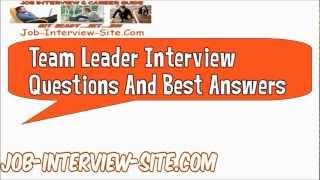 Download Team Leader Interview Questions And Best Answers Video