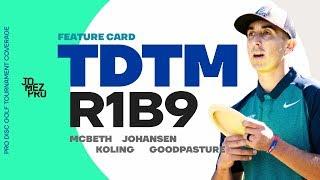 Download 2019 TDTM | R1B9 | McBeth, Koling, Johansen, Goodpasture Video