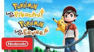 Download Pokémon: Let's Go, Pikachu! and Pokémon: Let's Go, Eevee! - Overview Trailer - Nintendo Switch Video