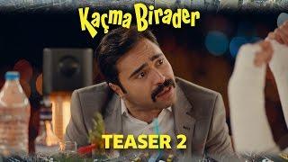 Download Kaçma Birader | Teaser 2 Video
