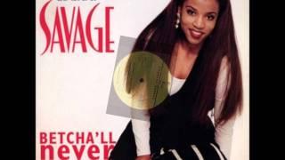 Download Chantay Savage - Betcha'll Never Find HD Video
