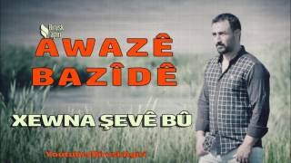 Download Awaze Bazide - Xewna Şevebu Video
