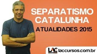 Download Atualidades 2015 - Separatismo Catalunha - LacCursos Video