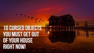 Download 10 Cursed Objects You Need to Remove From Your House Right Now! | Spiritual House Cleansing Video