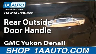 Download How To Install Remove Rear Outside Door Handle 2007-13 Tahoe LTZ Yukon Denali and SLT Video