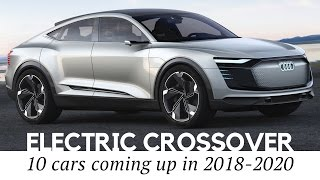 Download 10 Electric Crossover Cars and 7-Passenger SUVs Coming Up in 2018-2020 Video