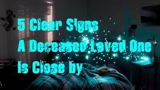 Download 5 Clear Signs A Deceased Loved One Is Close by Video